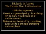 dialectic in action the debate over utilitarianism40