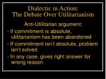 dialectic in action the debate over utilitarianism41