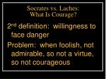 socrates vs laches what is courage30
