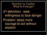 socrates vs laches what is courage32