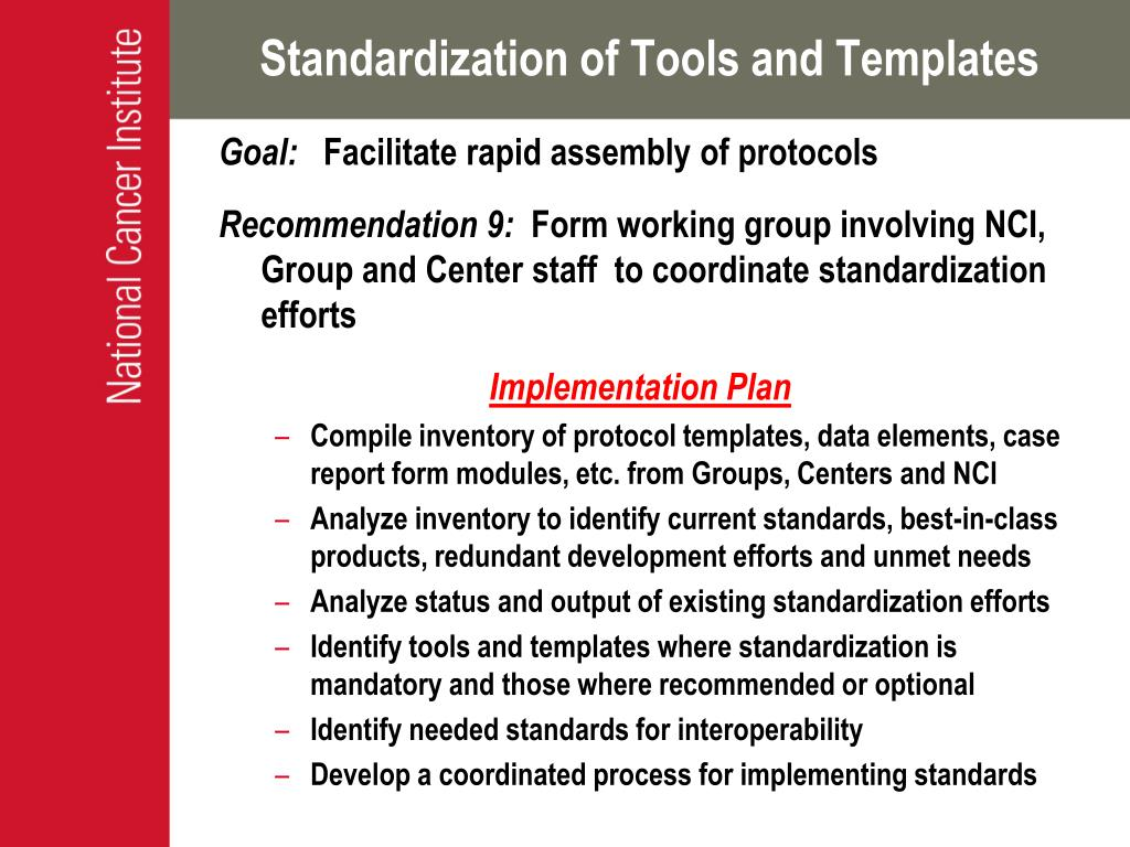 Standardization of Tools and Templates