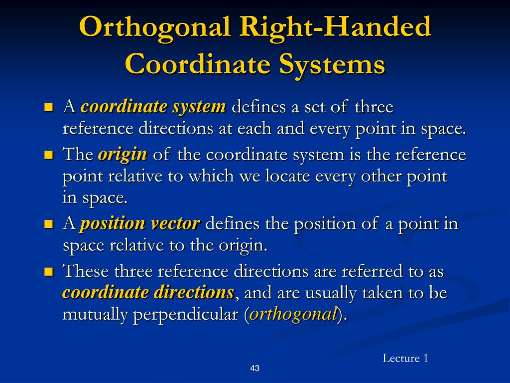 Orthogonal Right-Handed Coordinate Systems