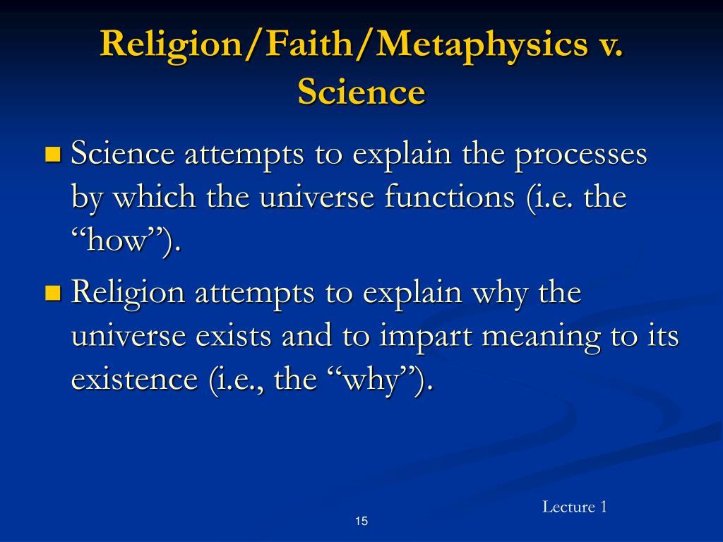 Religion/Faith/Metaphysics v. Science