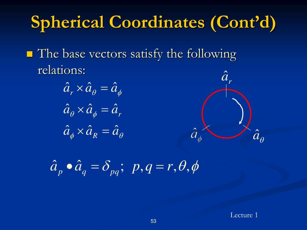 Spherical Coordinates (Cont'd)