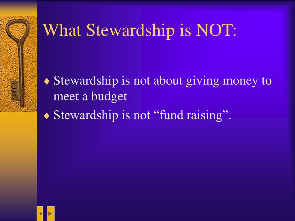What Stewardship is NOT: