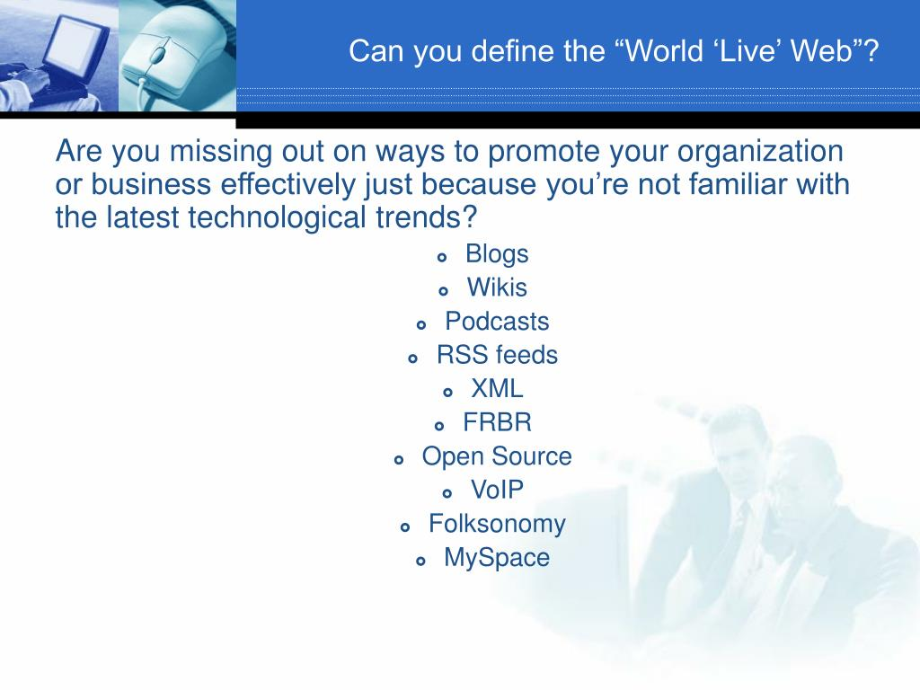 """Can you define the """"World 'Live' Web""""?"""