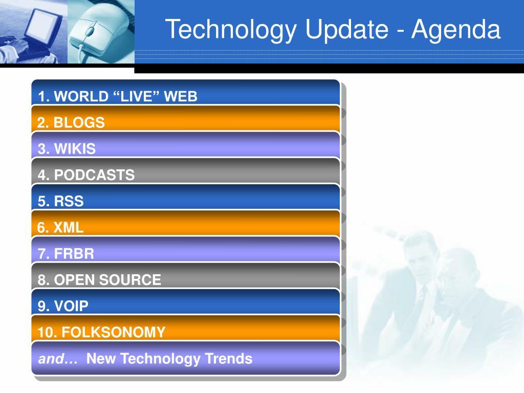 Technology Update - Agenda