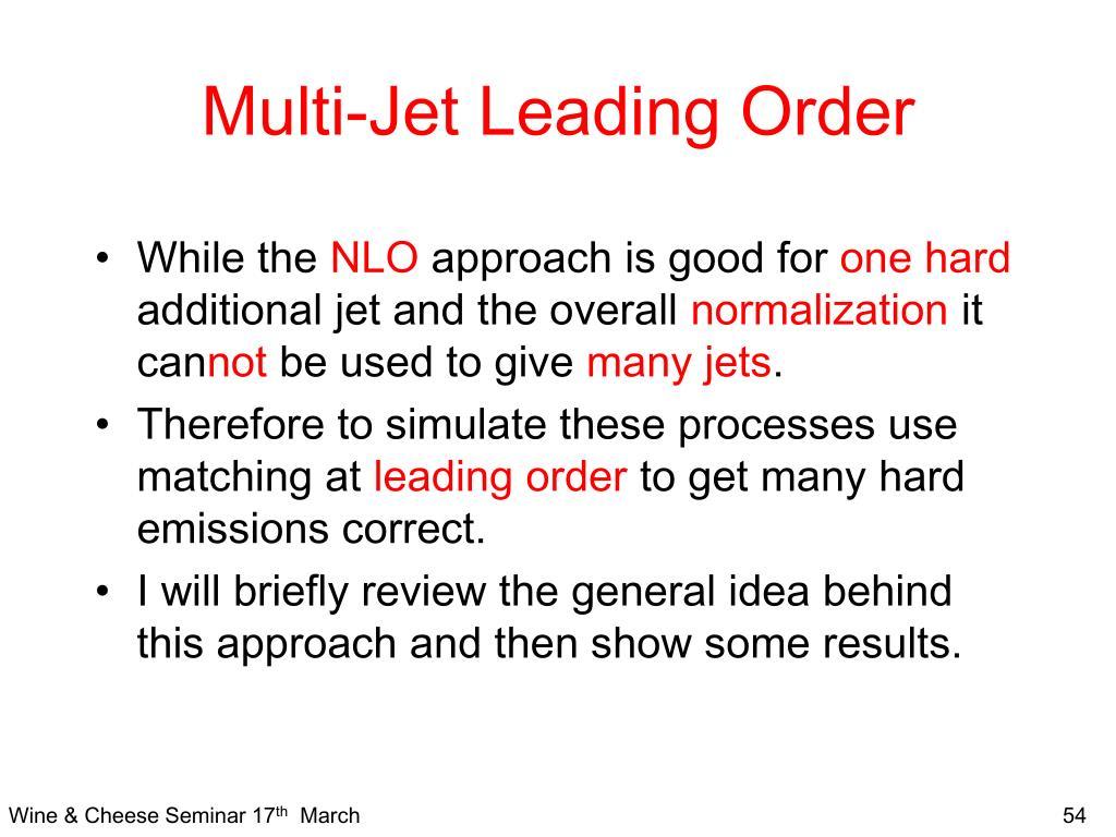 Multi-Jet Leading Order