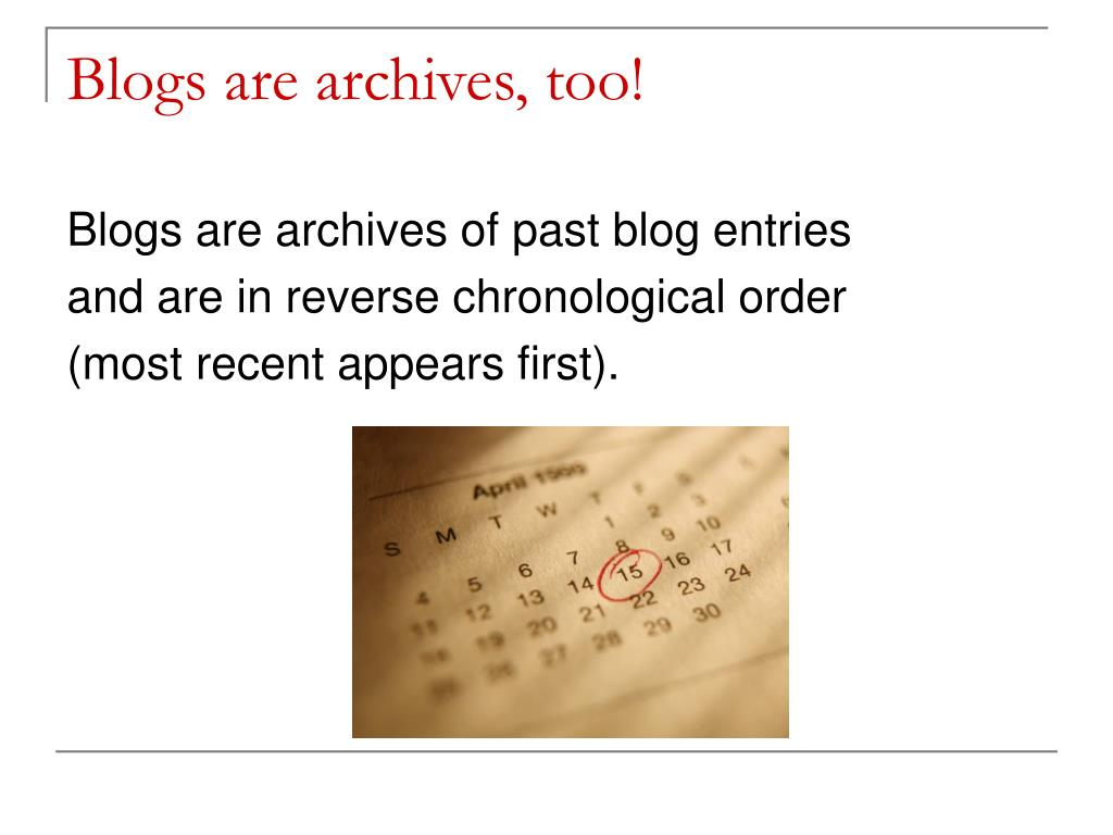Blogs are archives, too!