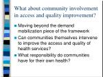 what about community involvement in access and quality improvement