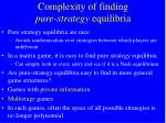 complexity of finding pure strategy equilibria