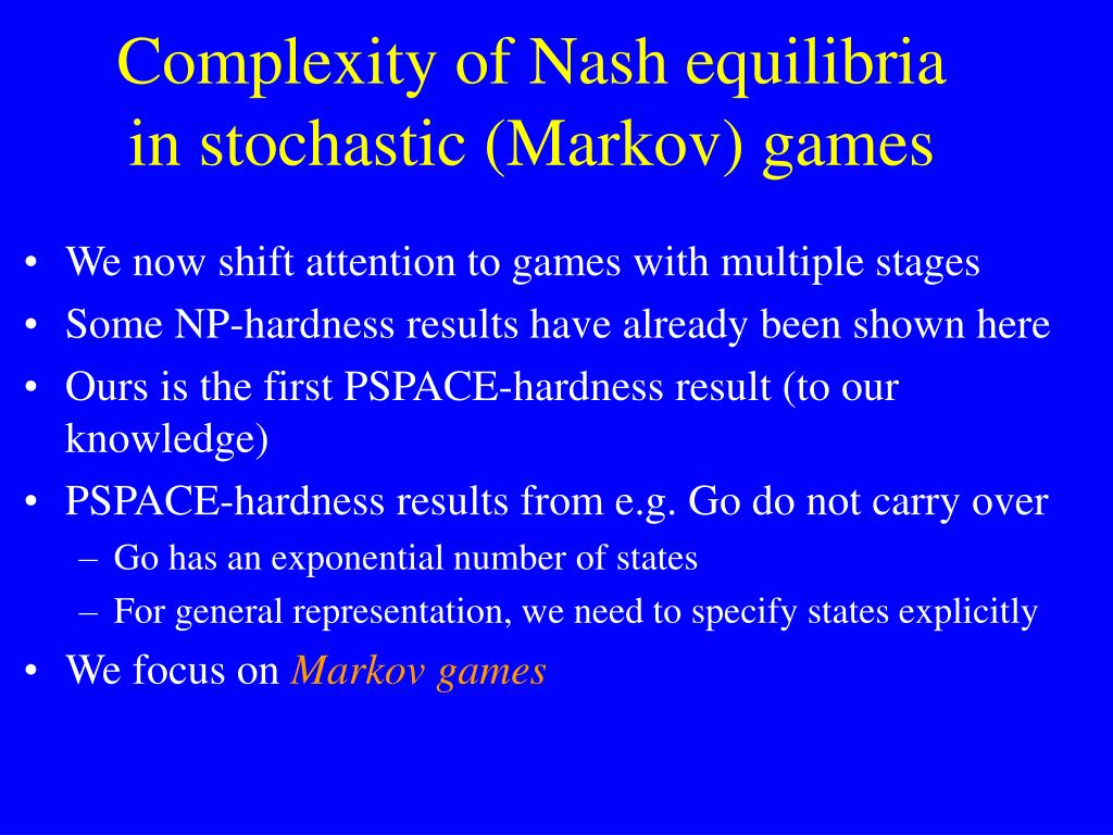 Complexity of Nash equilibria in stochastic (Markov) games