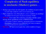 complexity of nash equilibria in stochastic markov games16