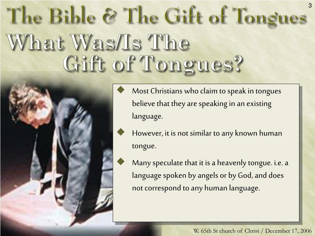 Most Christians who claim to speak in tongues believe that they are speaking in an existing language.