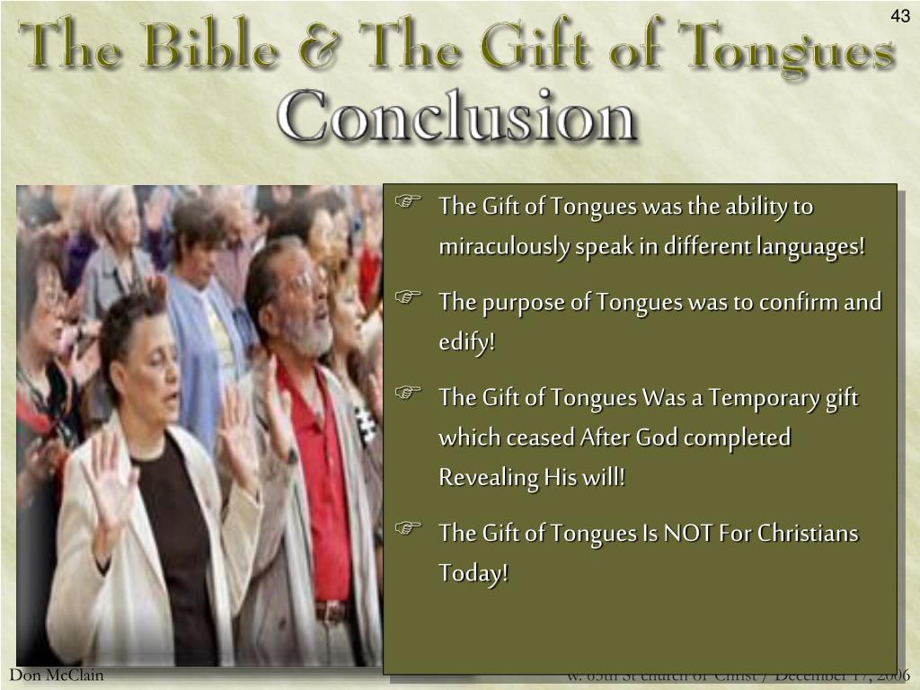 The Gift of Tongues was the ability to miraculously speak in different languages!