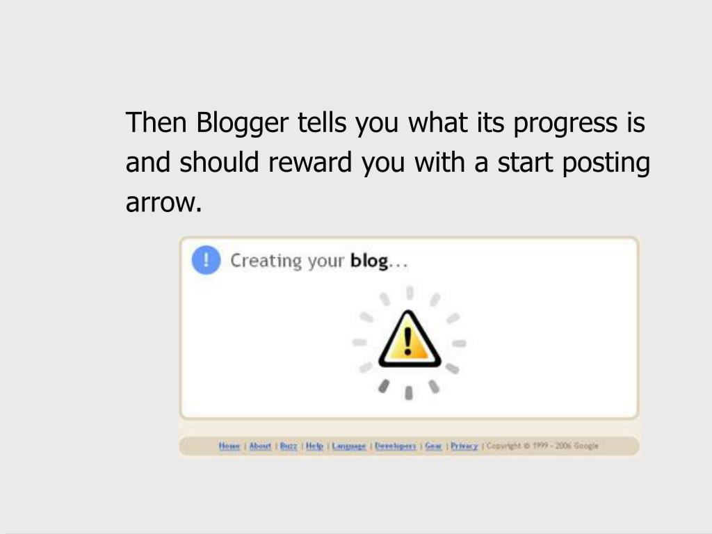Then Blogger tells you what its progress is