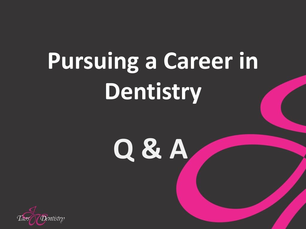 Pursuing a Career in Dentistry