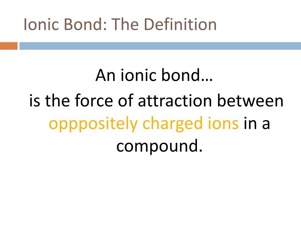 Ionic Bond: The Definition