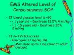 ems altered level of consciousness sop