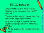 ez io infusion