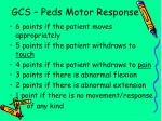 gcs peds motor response