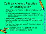 is it an allergic reaction or anaphylaxis