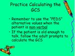 practice calculating the gcs