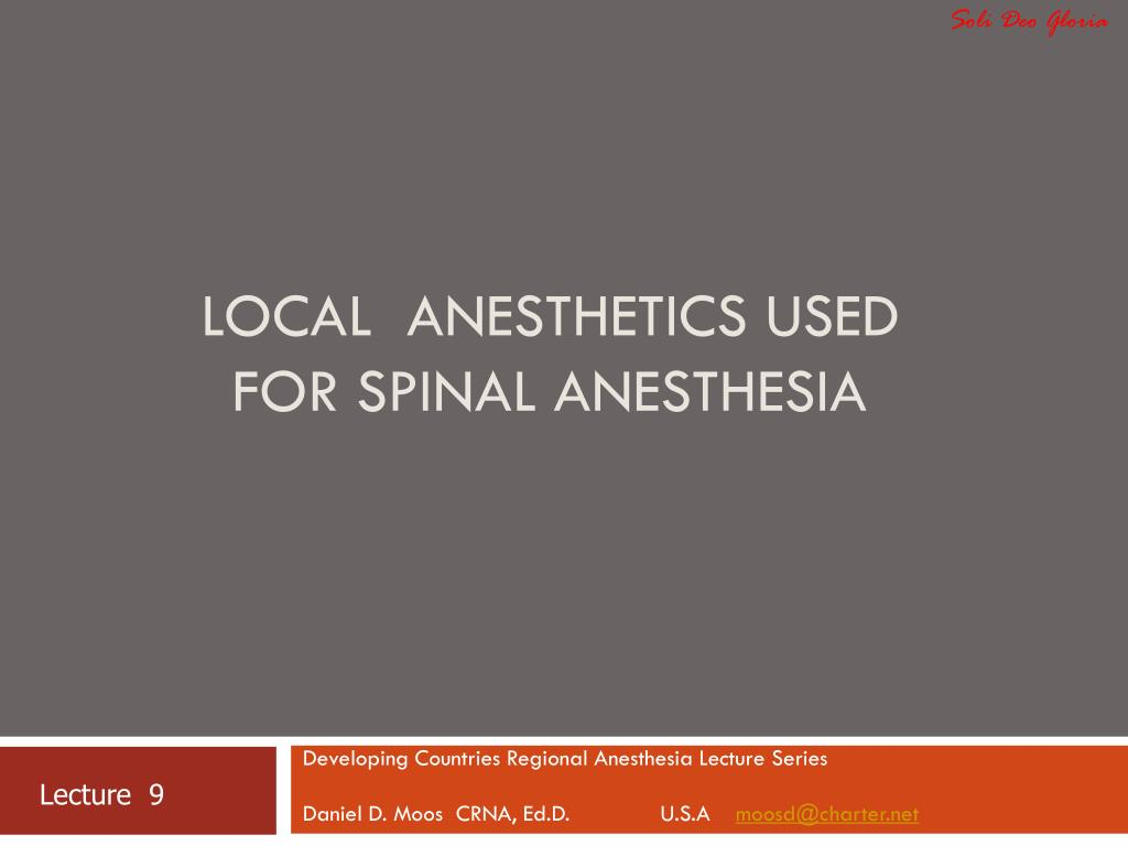 PPT - Local Anesthetics Used For Spinal Anesthesia ...