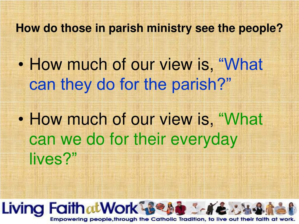 How do those in parish ministry see the people?