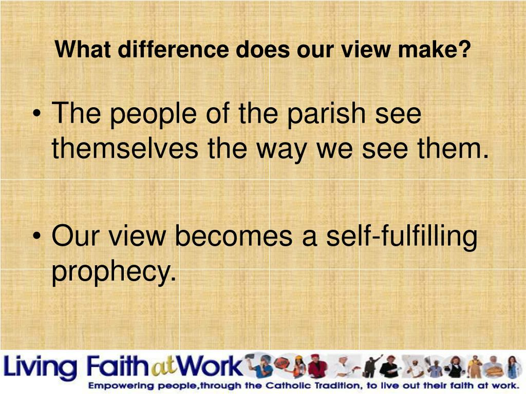 What difference does our view make?