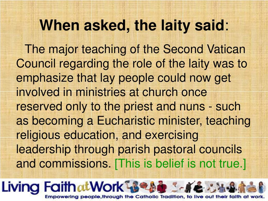 When asked, the laity said