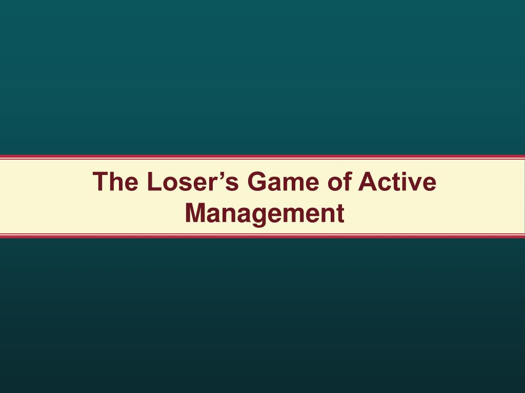 The Loser's Game of Active Management