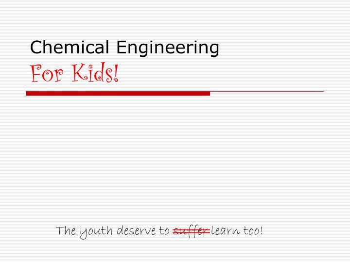 chemical engineering for kids n.