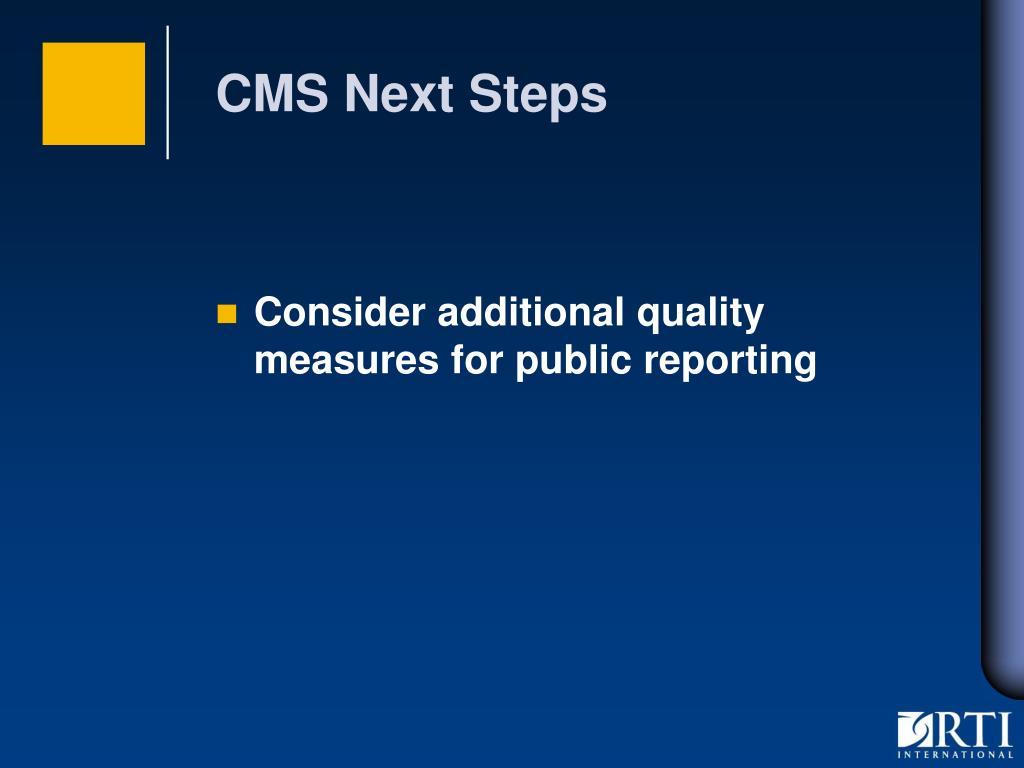 CMS Next Steps