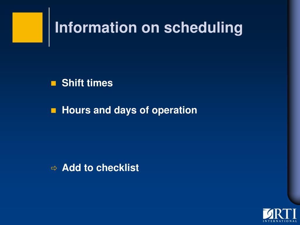 Information on scheduling