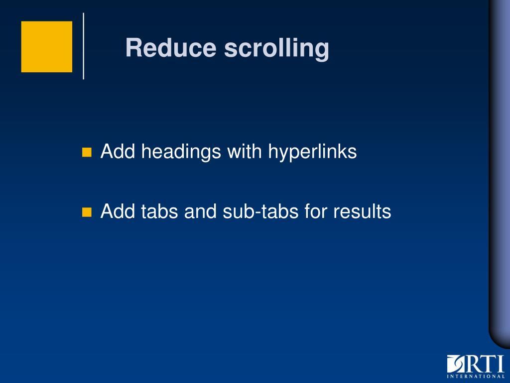Reduce scrolling