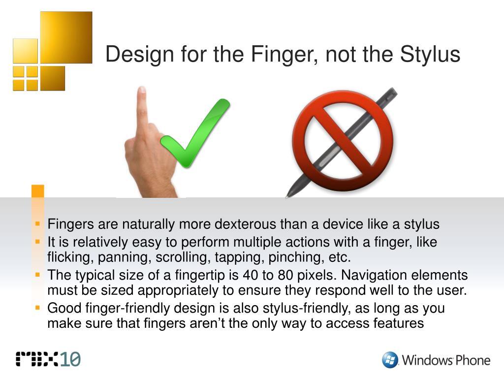 Design for the Finger, not the Stylus