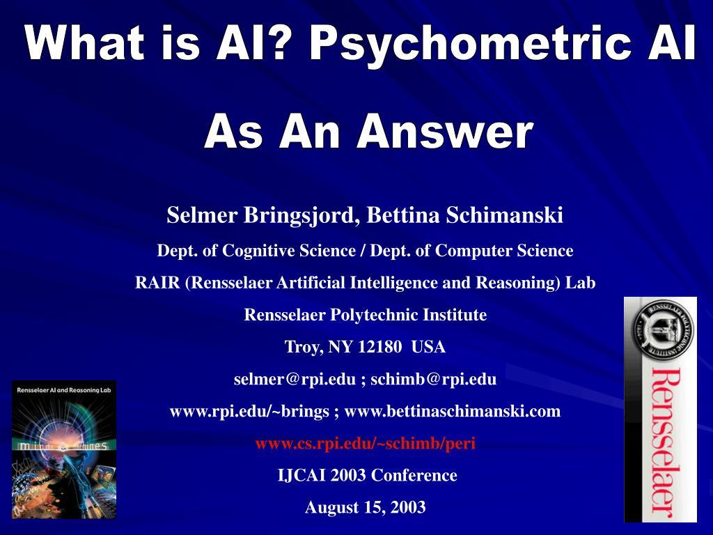 What is AI? Psychometric AI