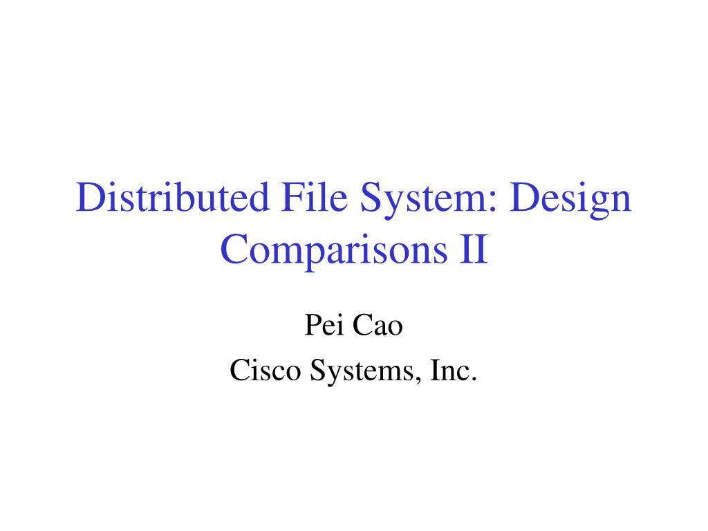 Distributed File System: Design Comparisons II