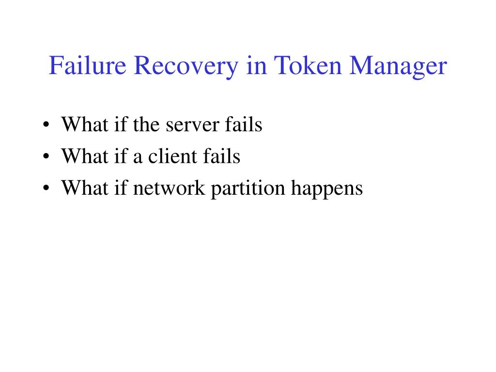 Failure Recovery in Token Manager