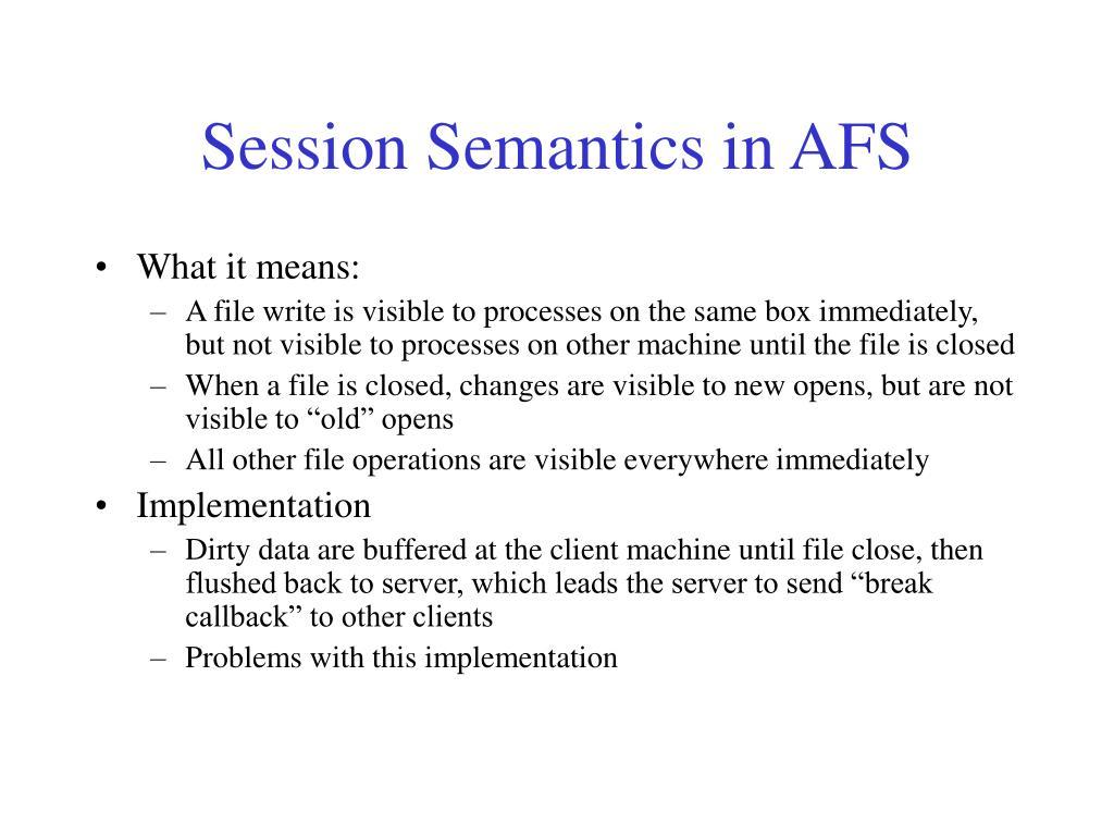 Session Semantics in AFS