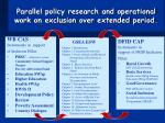 parallel policy research and operational work on exclusion over extended period