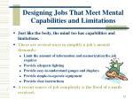 designing jobs that meet mental capabilities and limitations