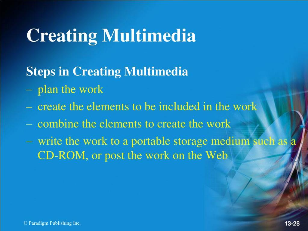 Steps in Creating Multimedia