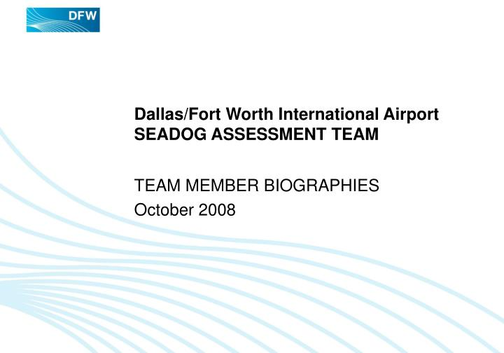 Dallas fort worth international airport seadog assessment team