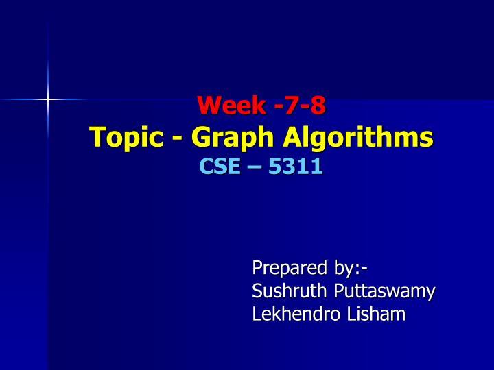 Week 7 8 topic graph algorithms cse 5311