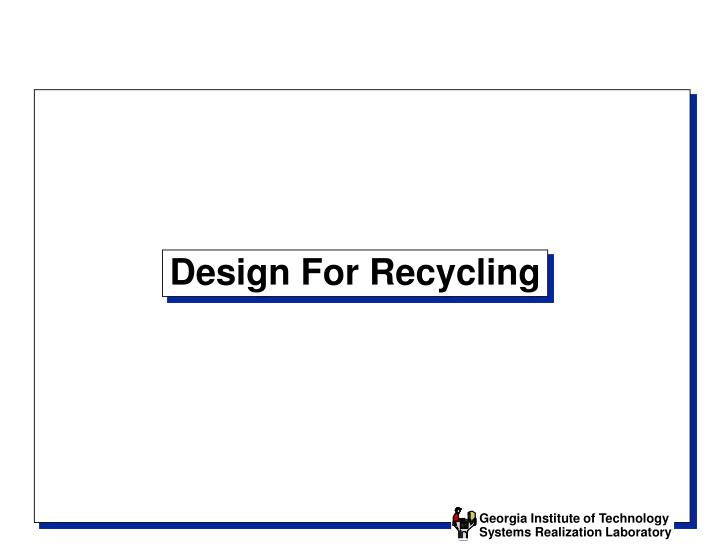 Design for recycling