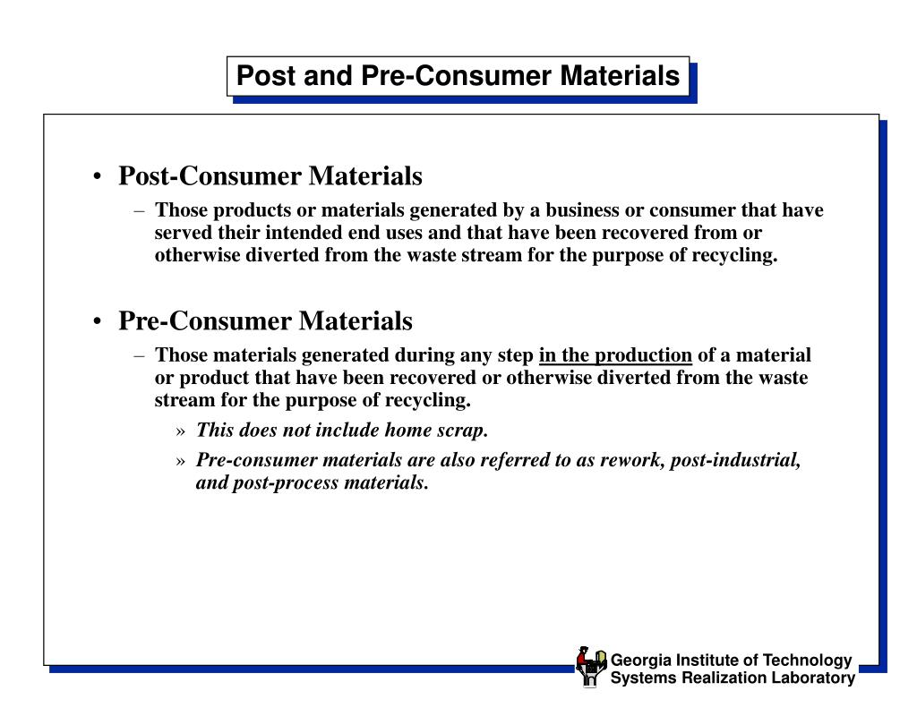 Post and Pre-Consumer Materials