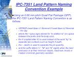 ipc 7351 land pattern naming convention example