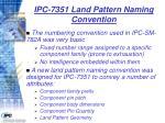 ipc 7351 land pattern naming convention